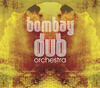 Cover for Bombay Dub Orchestra
