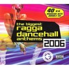 Cover for The Biggest Ragga Dancehall Anthems 2006 (CD 2)