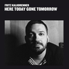 Cover for Here Today Gone Tomorrow