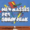 Cover for New Masses For Squaw Peak