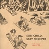 Cover for Sun Child, Stay Forever