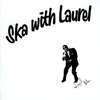 Cover for Ska With Laurel