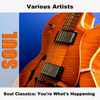 Cover for Soul Classics: You're What's Happening