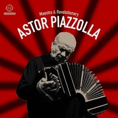 Maestro & Revolutionary: Introduction To Astor Piazzolla