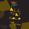 Cover for All That Gold feat. Elohim - Single