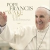 Cover for Pope Francis: Wake Up! (Music Album with His Words and Prayers)