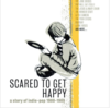 Cover for Scared To Get Happy