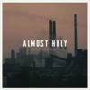 Cover for Almost Holy (Original Motion Picture Soundtrack)