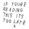 Cover for If You're Reading This It's Too Late