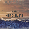 Cover for When The Hero Slips