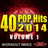 Cover for 40 POP Hits 2014, Vol. 1 (Unmixed Workout Mixes for Running, Jogging, Fitness, and Excersize)