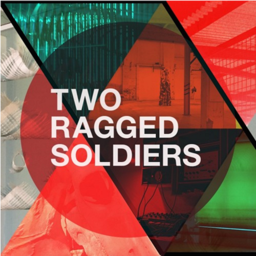 Two Ragged Soldiers